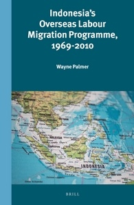 Book Review: Palmer, Wayne (2016), Indonesia's Overseas Labour Migration Programme, 1969-2010 by Antje Missbach